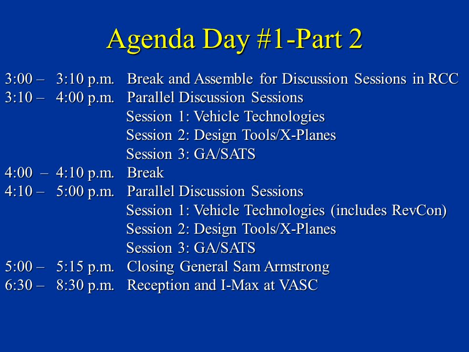 Agenda Day #1-Part 2 3:00 – 3:10 p.m. Break and Assemble for Discussion Sessions in RCC 3:10 – 4:00 p.m. Parallel Discussion Sessions Session 1: Vehic