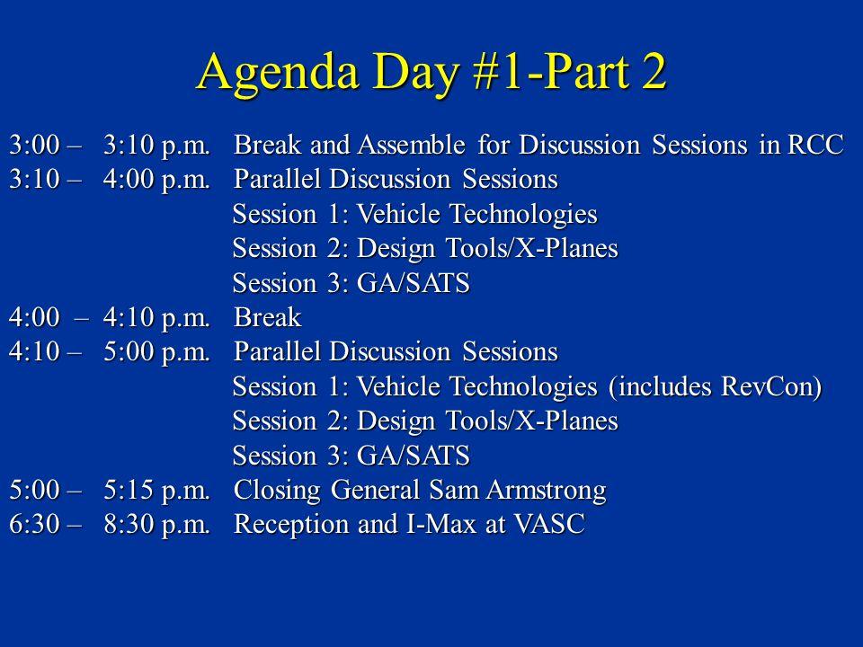 Agenda Day #1-Part 2 3:00 – 3:10 p.m.