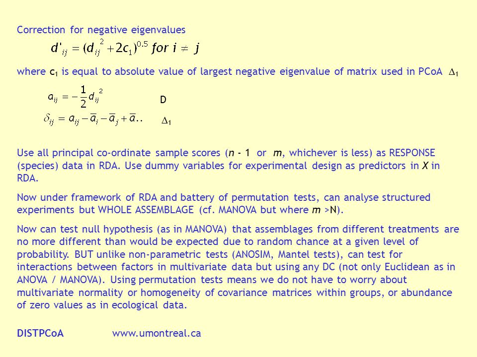 Correction for negative eigenvalues where c 1 is equal to absolute value of largest negative eigenvalue of matrix used in PCoA  1 D  1 Use all princ