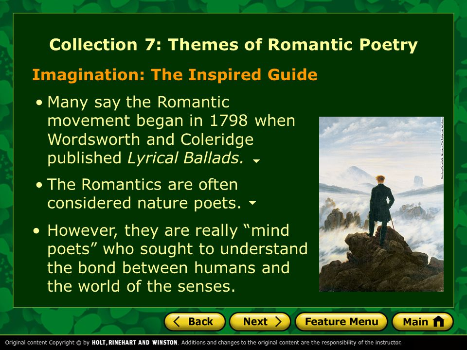 Collection 7: Themes of Romantic Poetry Many say the Romantic movement began in 1798 when Wordsworth and Coleridge published Lyrical Ballads. Imaginat