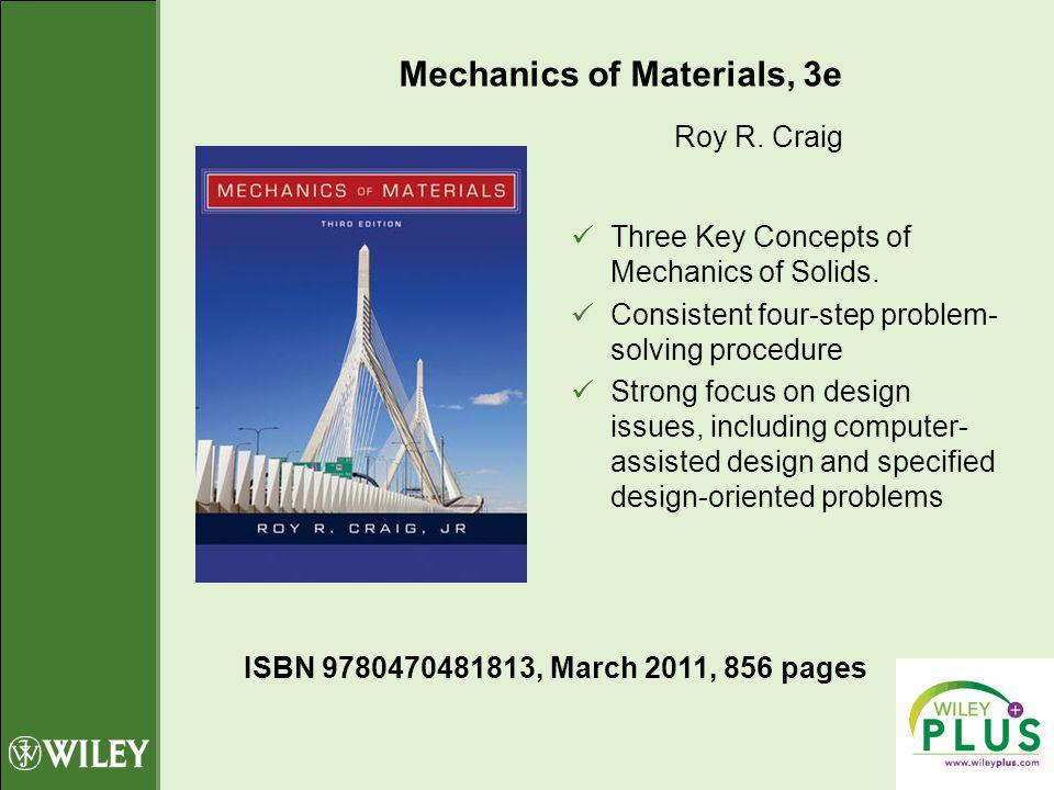 Roy R. Craig Three Key Concepts of Mechanics of Solids.