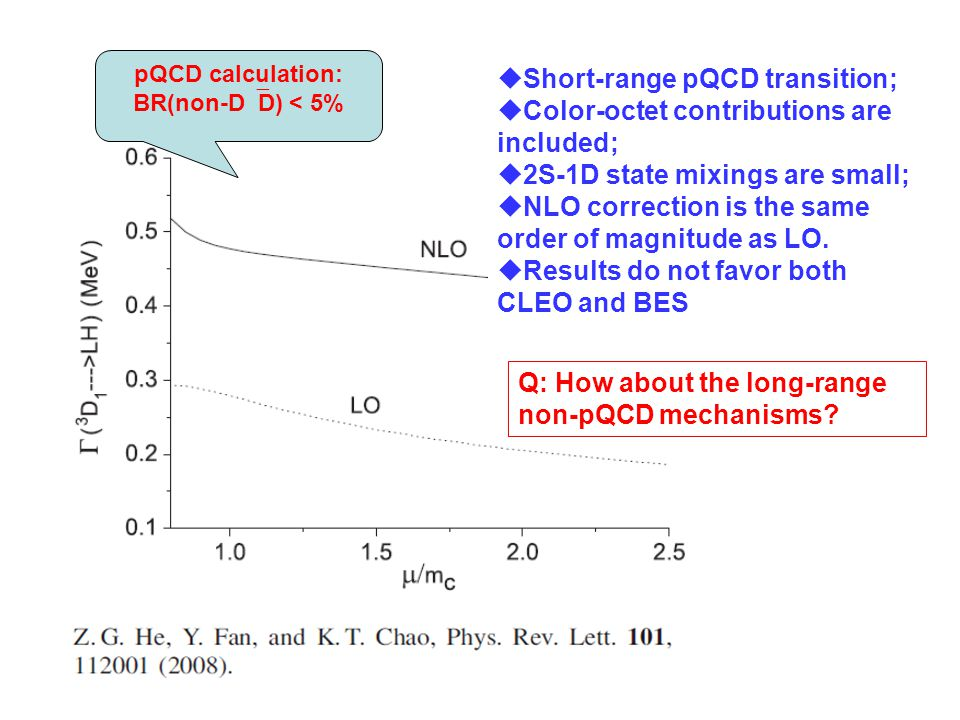  Short-range pQCD transition;  Color-octet contributions are included;  2S-1D state mixings are small;  NLO correction is the same order of magnitude as LO.