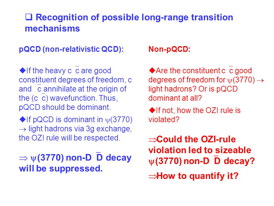  Recognition of possible long-range transition mechanisms pQCD (non-relativistic QCD):  If the heavy c  c are good constituent degrees of freedom, c and  c annihilate at the origin of the (c  c) wavefunction.