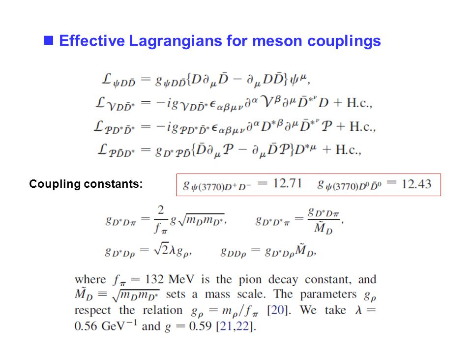 Effective Lagrangians for meson couplings Coupling constants: