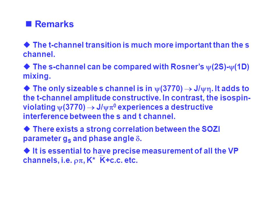 Remarks  The t-channel transition is much more important than the s channel.