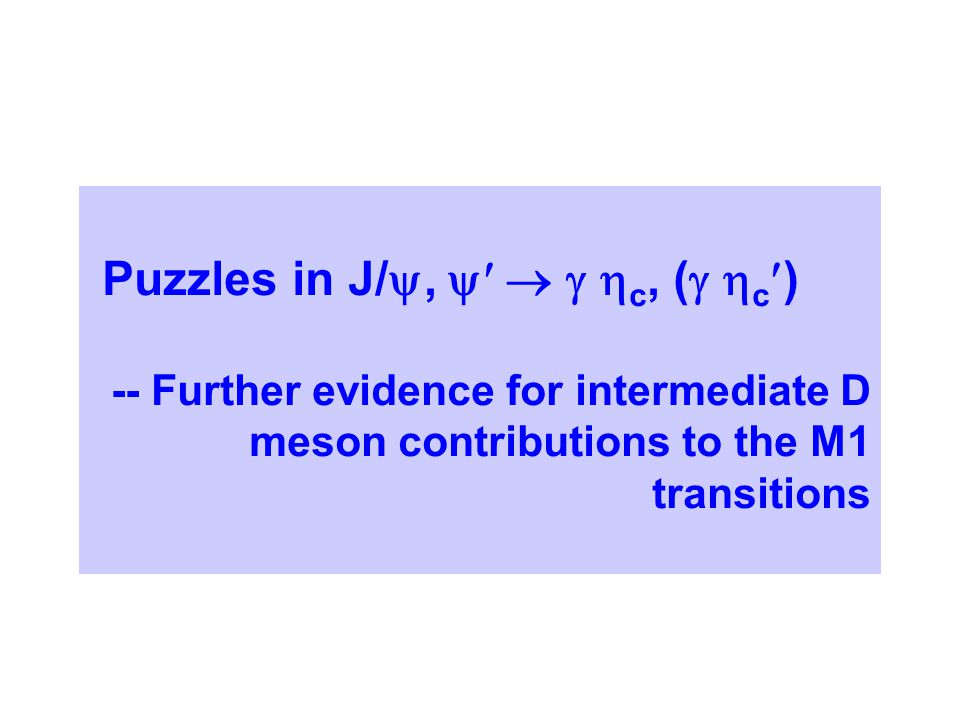 Puzzles in J/ ,     c, (   c ) -- Further evidence for intermediate D meson contributions to the M1 transitions