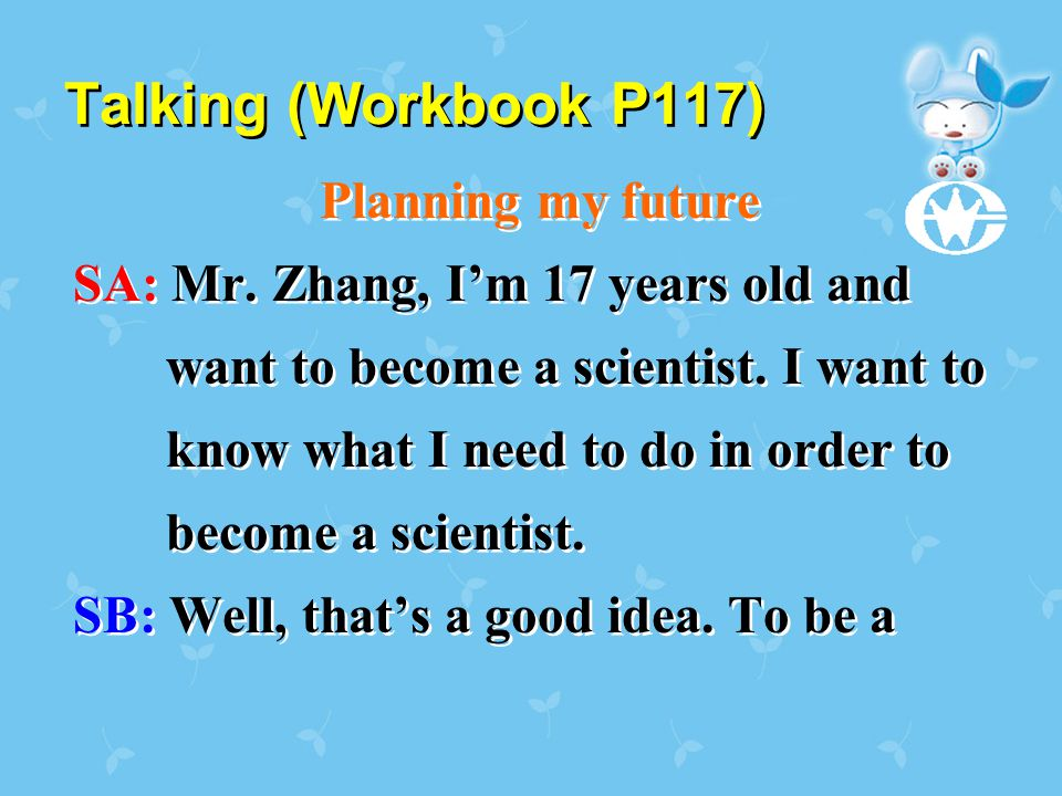 Talking (Workbook P117) Talking (Workbook P117) Planning my future SA: Mr.
