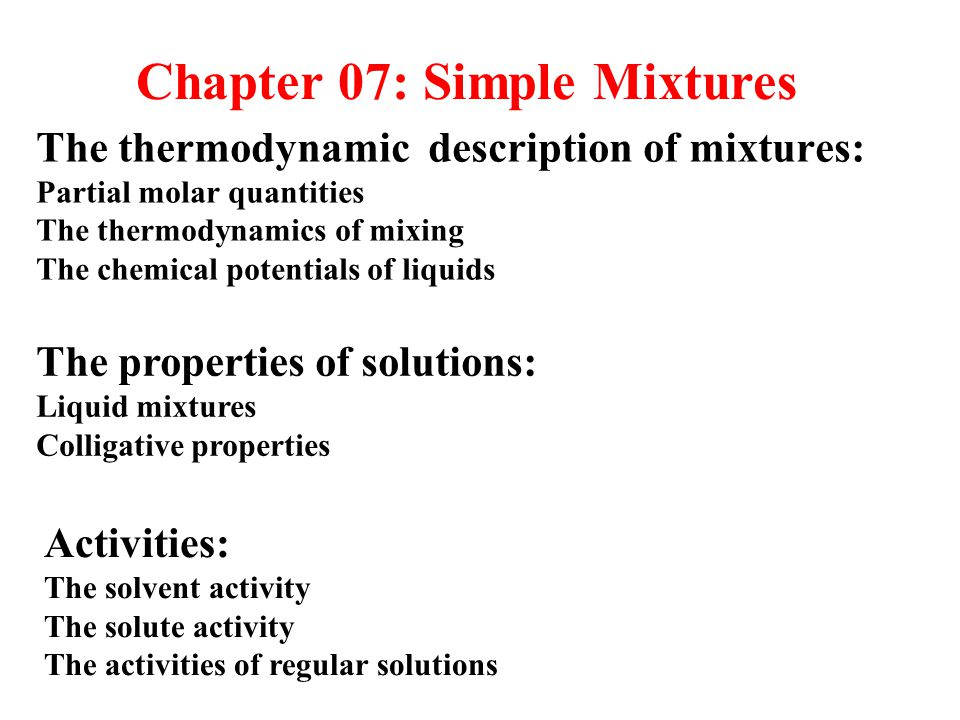 Liquid Mixtures For two liquids (A+B) forming an ideal solution: For real solutions, that ' s not true.