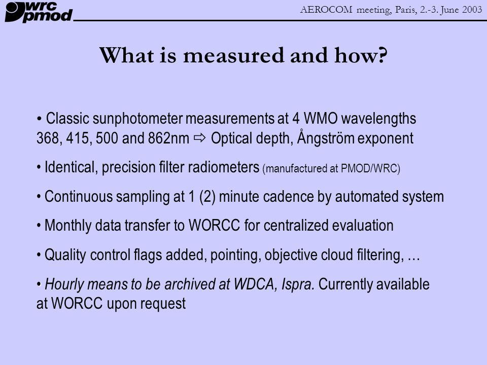 AEROCOM meeting, Paris, 2.-3. June 2003 What is measured and how.