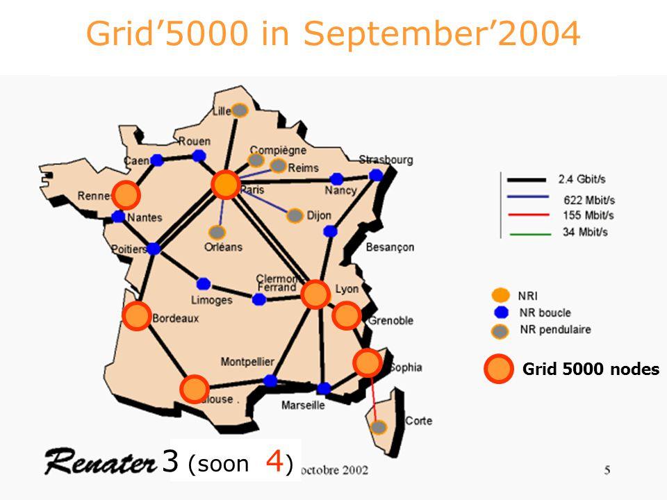 Grid'5000 Grid'5000 in September'2004 Grid 5000 nodes (soon 4 ) 3