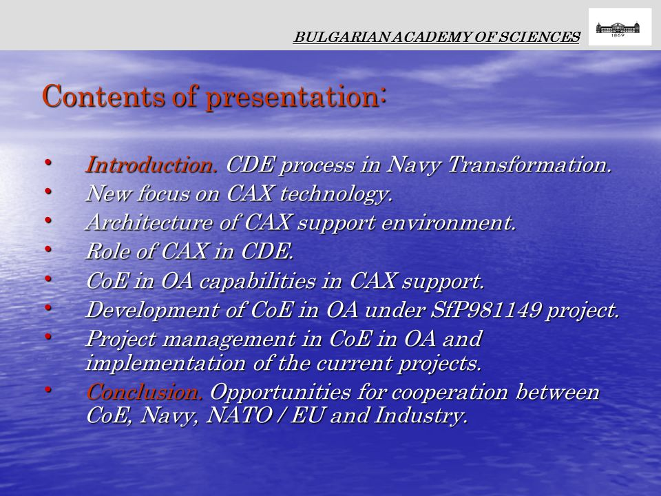 Contents of presentation: Introduction. CDE process in Navy Transformation.