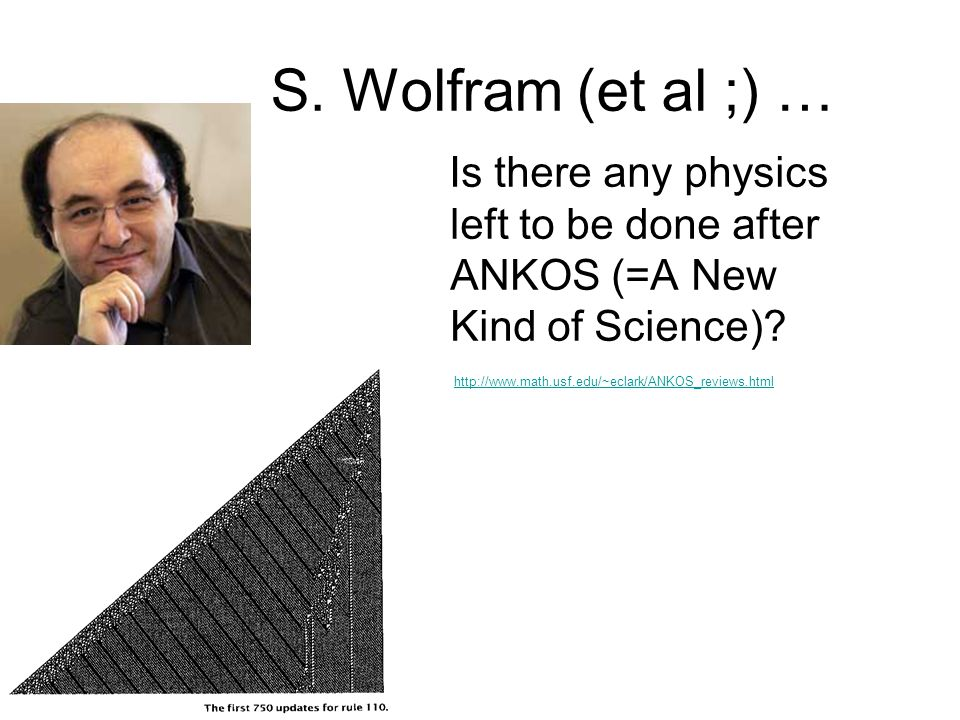 S.Wolfram (et al ;) … Is there any physics left to be done after ANKOS (=A New Kind of Science).