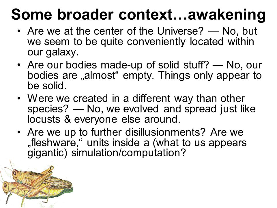 Some broader context…awakening Are we at the center of the Universe.
