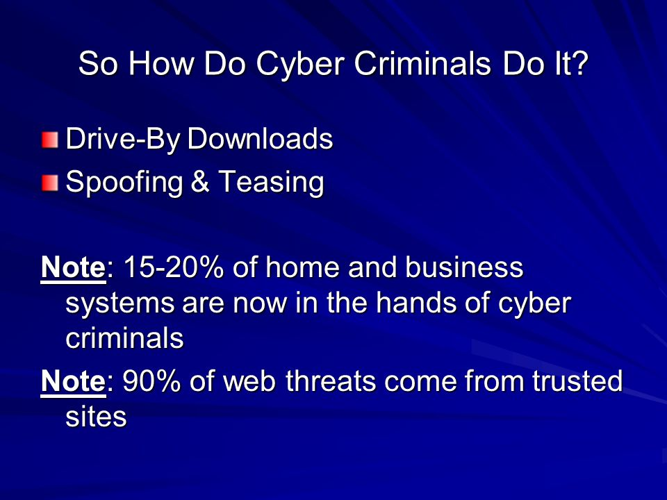 So How Do Cyber Criminals Do It.