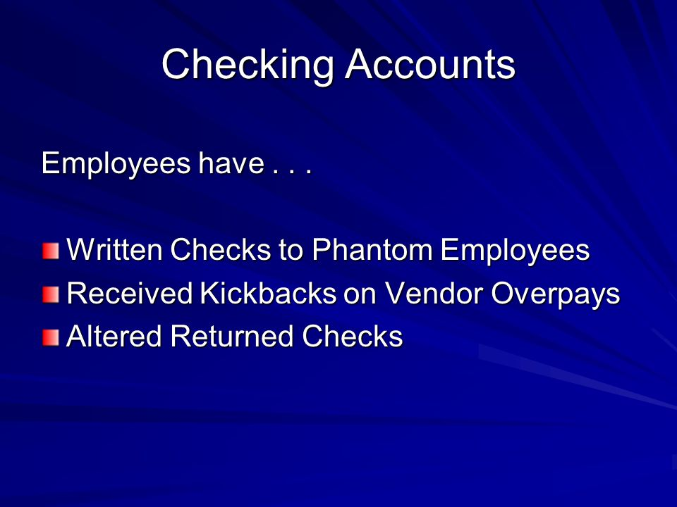 Checking Accounts Employees have...
