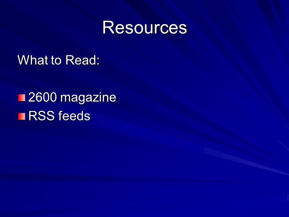 Resources What to Read: 2600 magazine RSS feeds