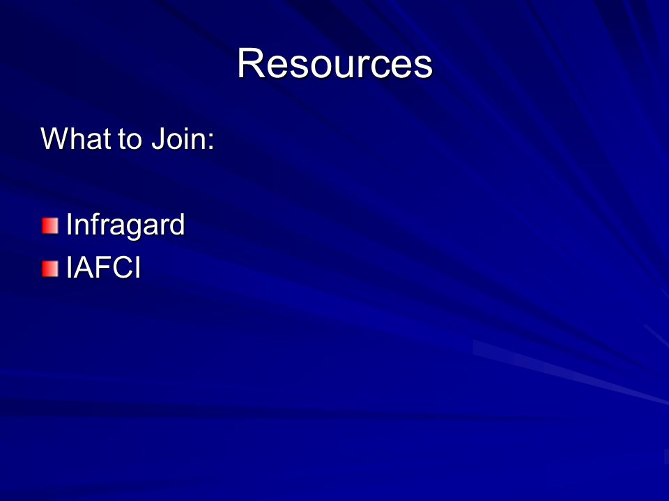Resources What to Join: InfragardIAFCI