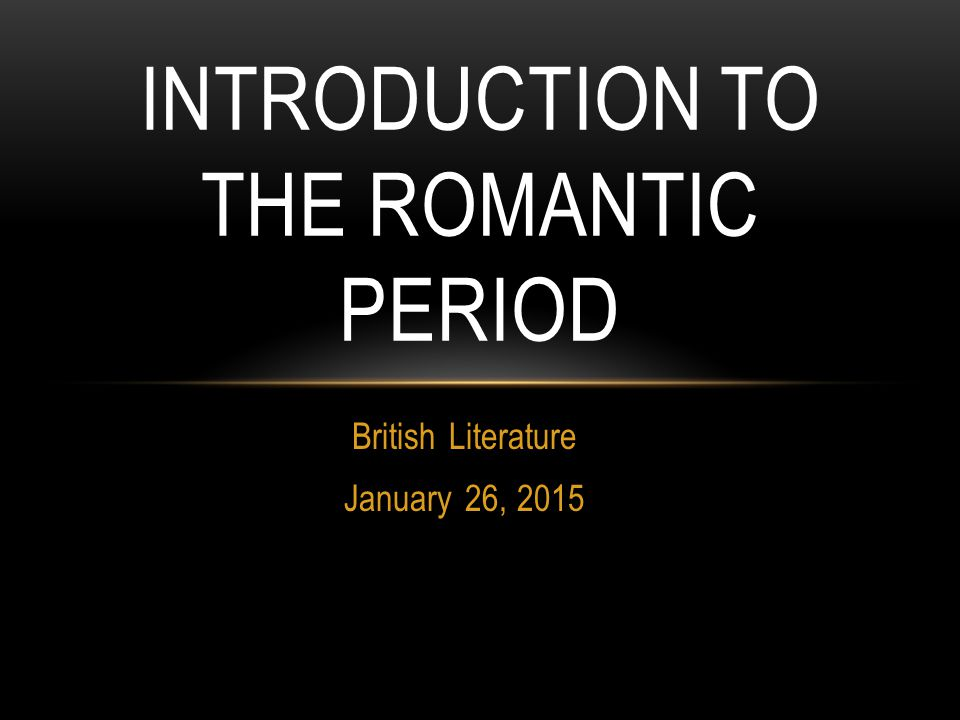 THEMES OF ROMANTIC POETRY The Romantics' interest in natural images and themes was reflected in Gothic literature.