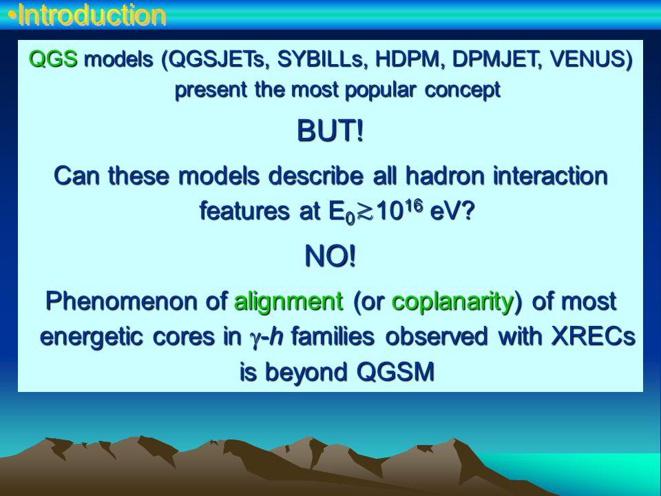 QGS models (QGSJETs, SYBILLs, HDPM, DPMJET, VENUS) present the most popular concept BUT.