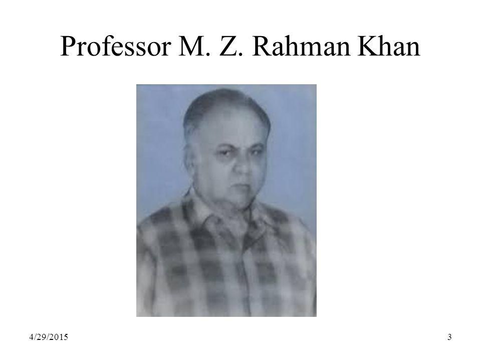 Professor M. Z. Rahman Khan 4/29/20153