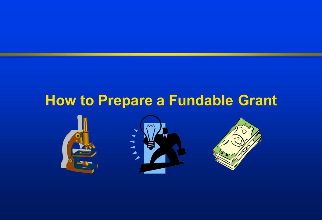 How to Prepare a Fundable Grant