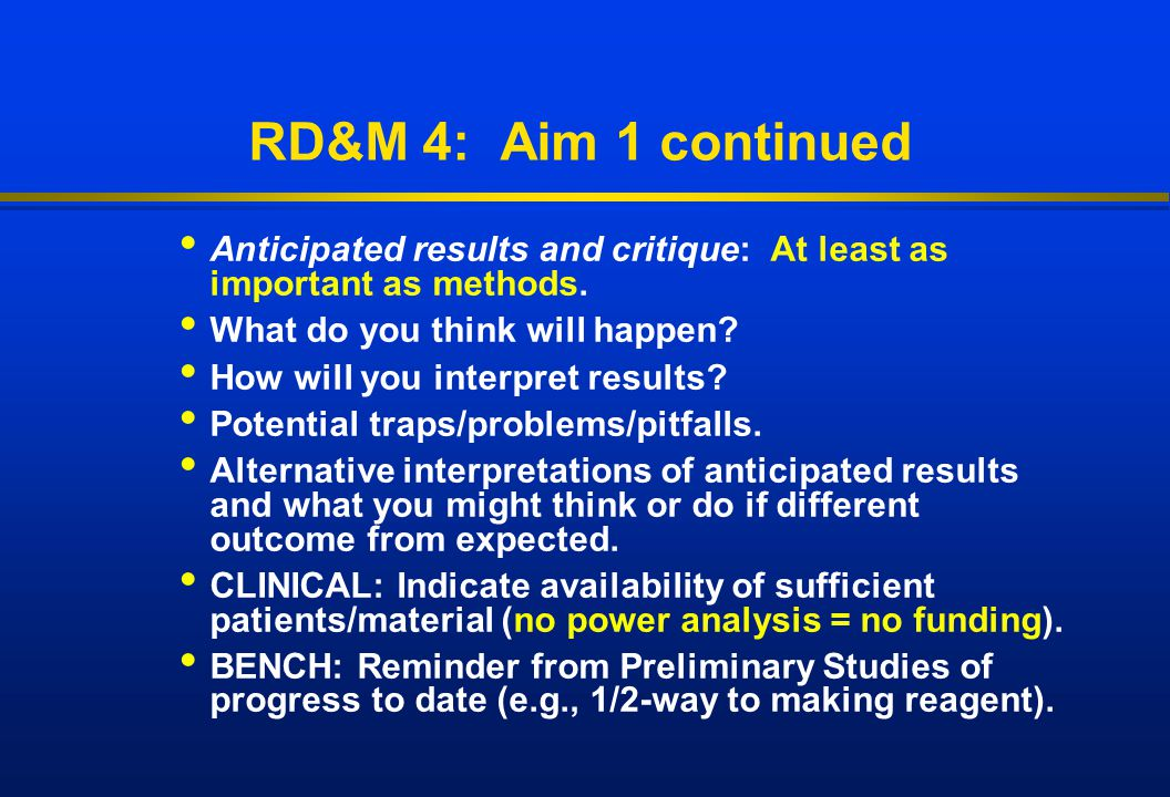 RD&M 4: Aim 1 continued Anticipated results and critique: At least as important as methods. What do you think will happen? How will you interpret resu