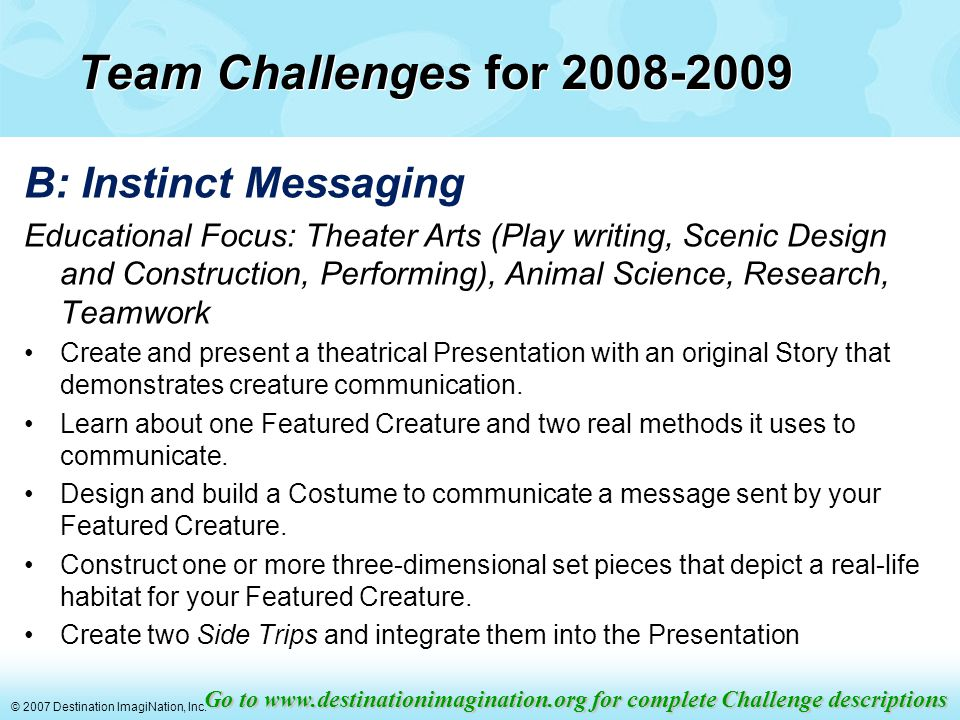 © 2007 Destination ImagiNation, Inc. JOIN A TEAM NOW!