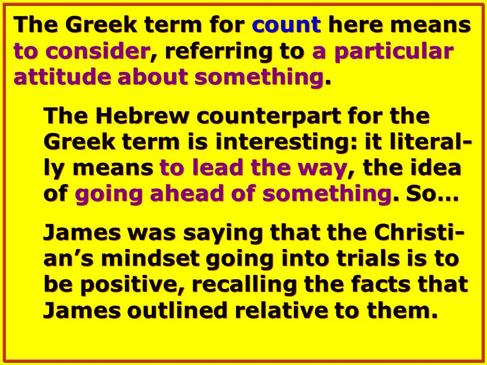 The Greek term for count here means to consider, referring to a particular attitude about something.