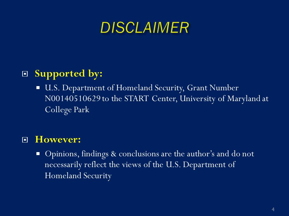  Supported by:  U.S. Department of Homeland Security, Grant Number N00140510629 to the START Center, University of Maryland at College Park  Howeve