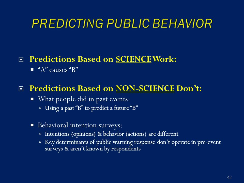 " Predictions Based on SCIENCE Work:  ""A"" causes ""B""  Predictions Based on NON-SCIENCE Don't:  What people did in past events:  Using a past ""B"" t"
