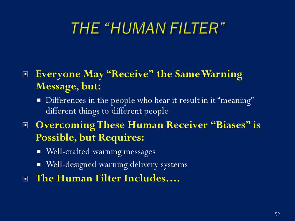 " Everyone May ""Receive"" the Same Warning Message, but:  Differences in the people who hear it result in it ""meaning"" different things to different p"