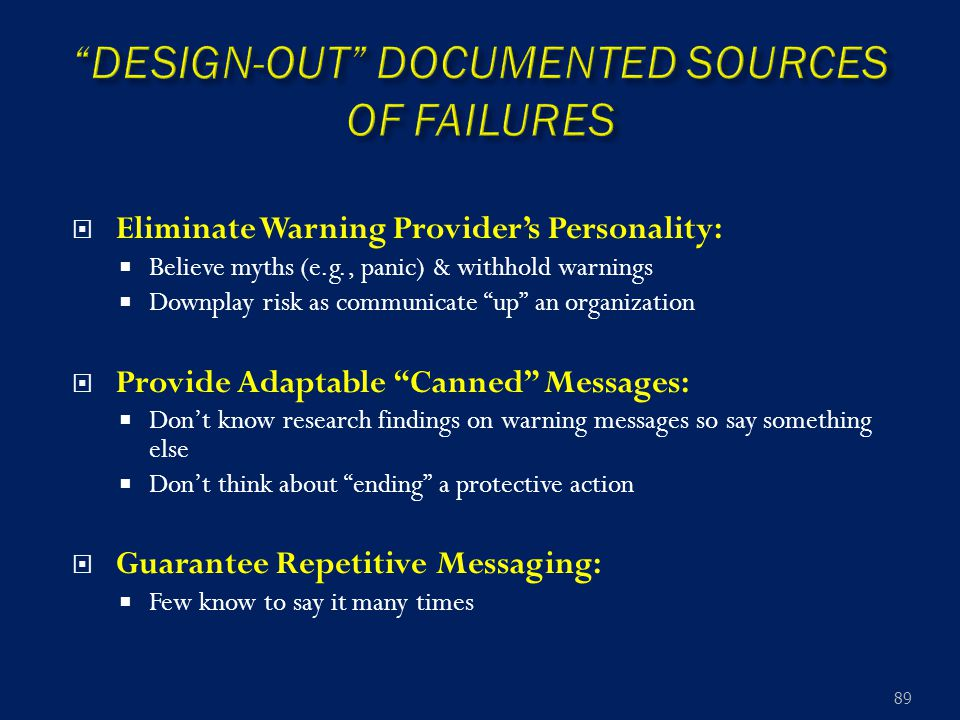 " Eliminate Warning Provider's Personality:  Believe myths (e.g., panic) & withhold warnings  Downplay risk as communicate ""up"" an organization  Pr"