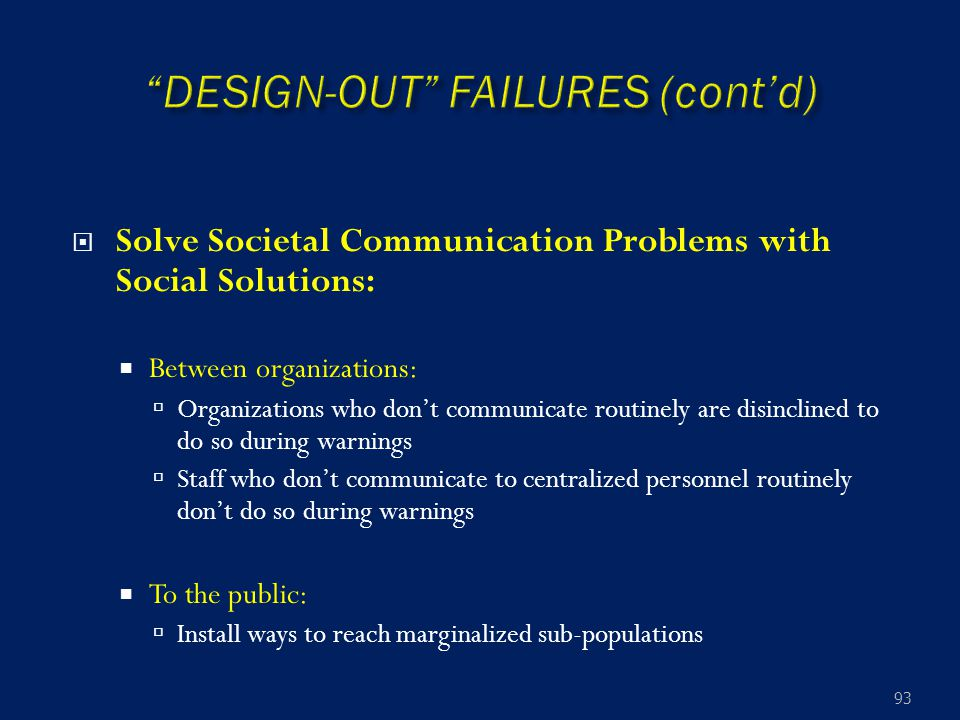  Solve Societal Communication Problems with Social Solutions:  Between organizations:  Organizations who don't communicate routinely are disincline