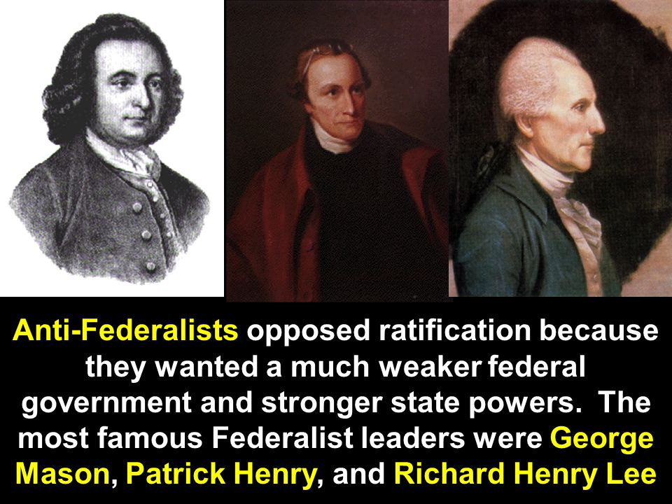 In support of their beliefs, Federalists wrote a series of essays called The Federalist Papers to try to convince the people of New York to support ratification The 85 Federalist Papers were written by Alexander Hamilton, James Madison, and John Jay from October 1787 to May 1788.