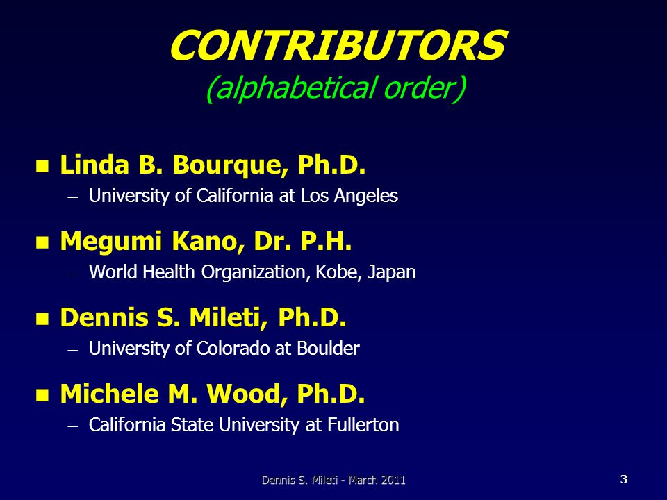 CONTRIBUTORS (alphabetical order) Linda B. Bourque, Ph.D.