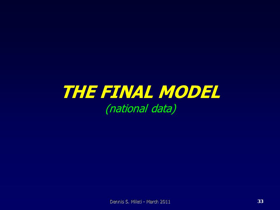 THE FINAL MODEL (national data) Dennis S. Mileti - March 201133