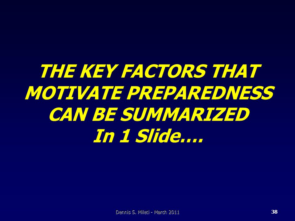 THE KEY FACTORS THAT MOTIVATE PREPAREDNESS CAN BE SUMMARIZED In 1 Slide….