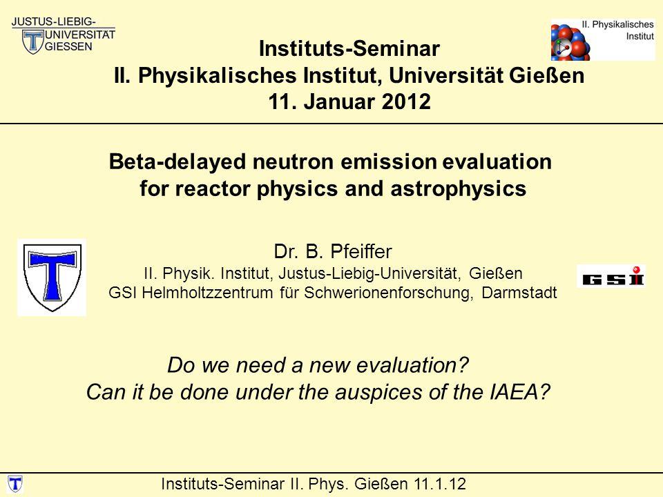 Instituts-Seminar II.Phys. Gießen 11.1.12 Dr. B. Pfeiffer II.