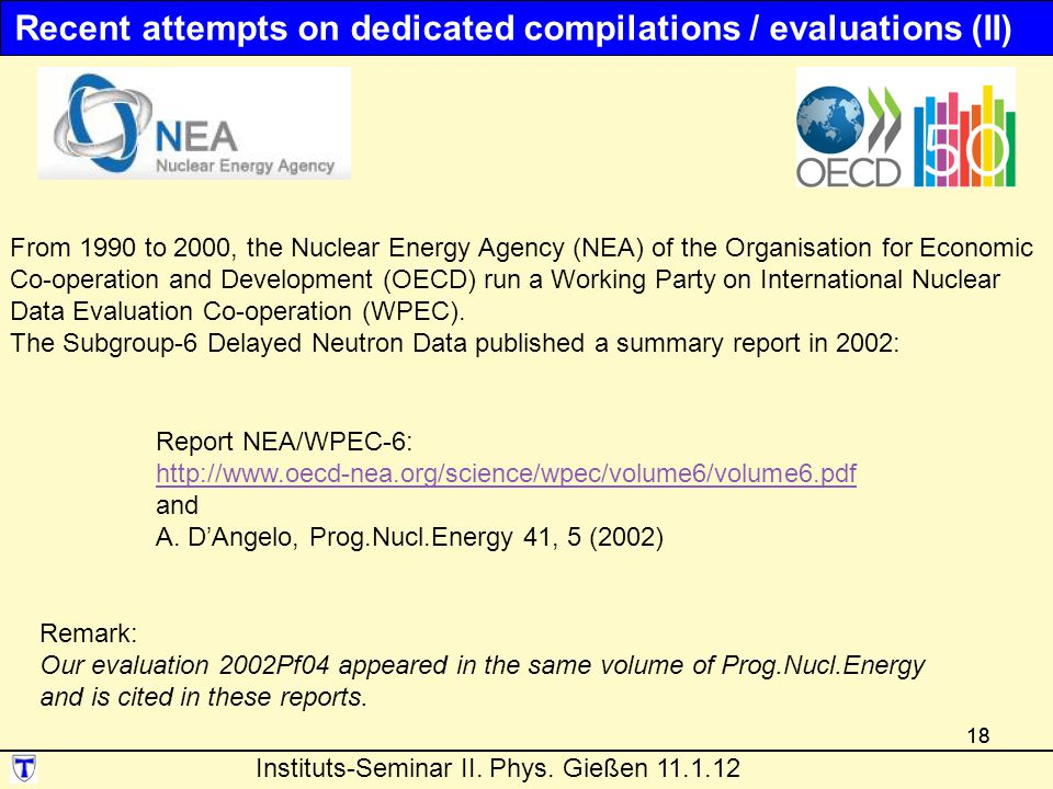 18 From 1990 to 2000, the Nuclear Energy Agency (NEA) of the Organisation for Economic Co-operation and Development (OECD) run a Working Party on International Nuclear Data Evaluation Co-operation (WPEC).