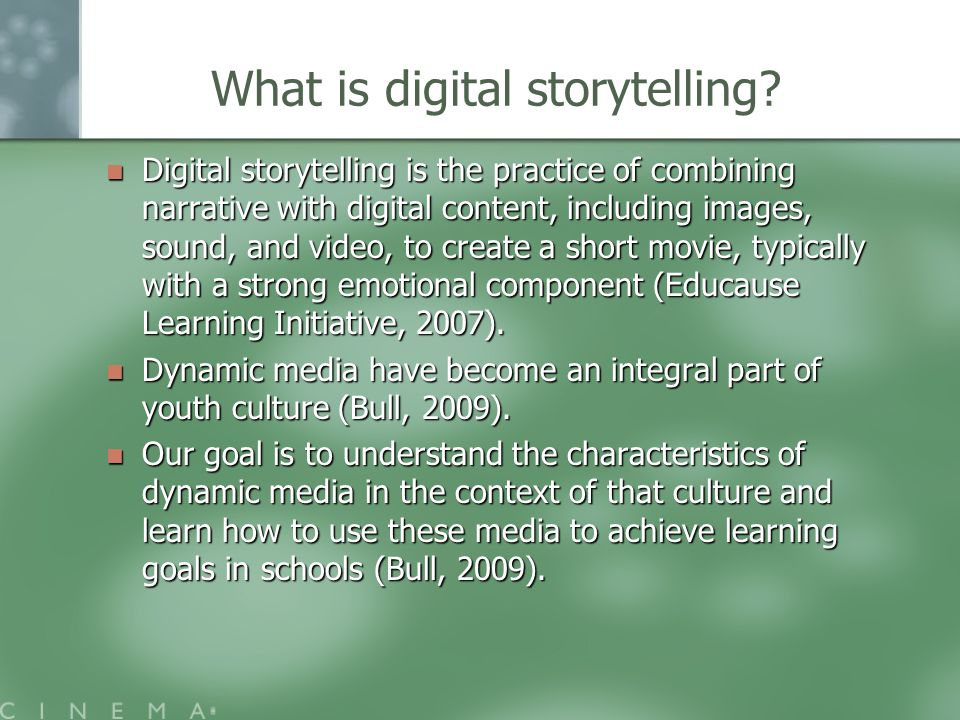 What is digital storytelling? Digital storytelling is the practice of combining narrative with digital content, including images, sound, and video, to
