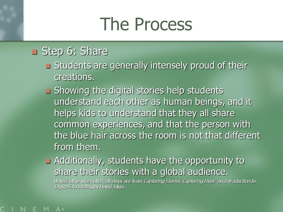 The Process Step 6: Share Step 6: Share Students are generally intensely proud of their creations.