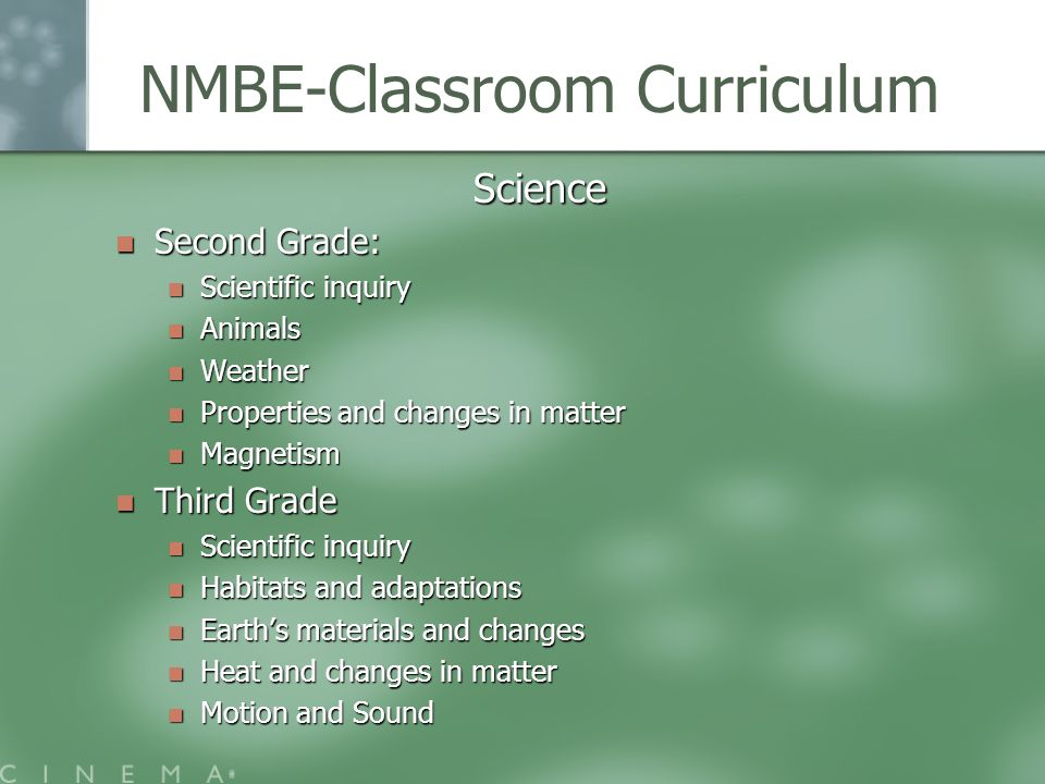 NMBE-Classroom Curriculum Science Second Grade: Second Grade: Scientific inquiry Scientific inquiry Animals Animals Weather Weather Properties and cha