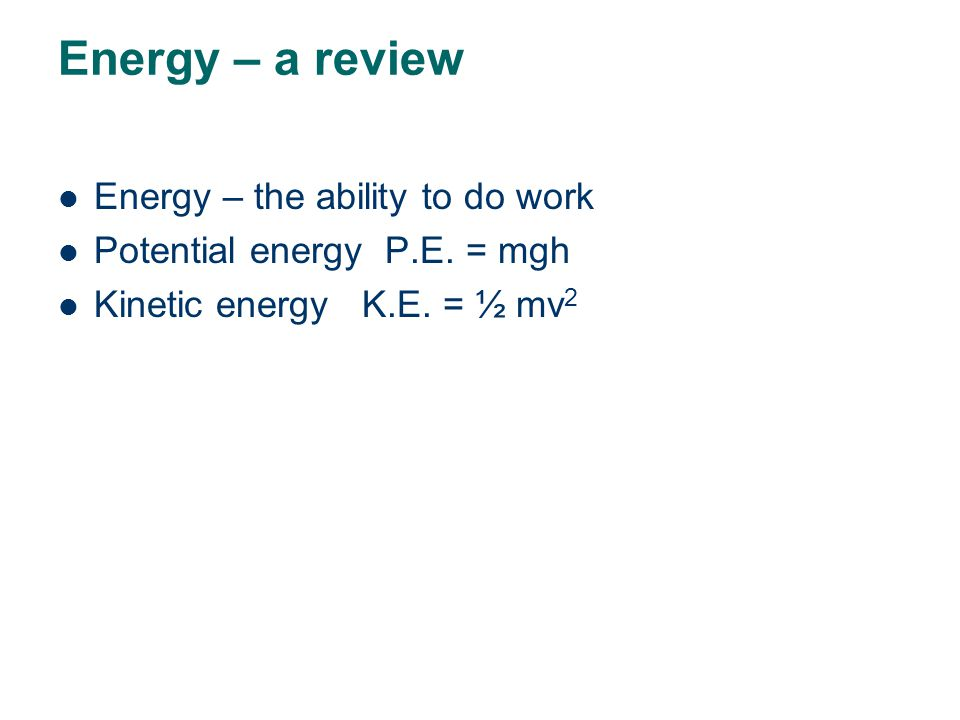 Kinetic energy What is the K.E. of a 70 kg person running 10 m/s.