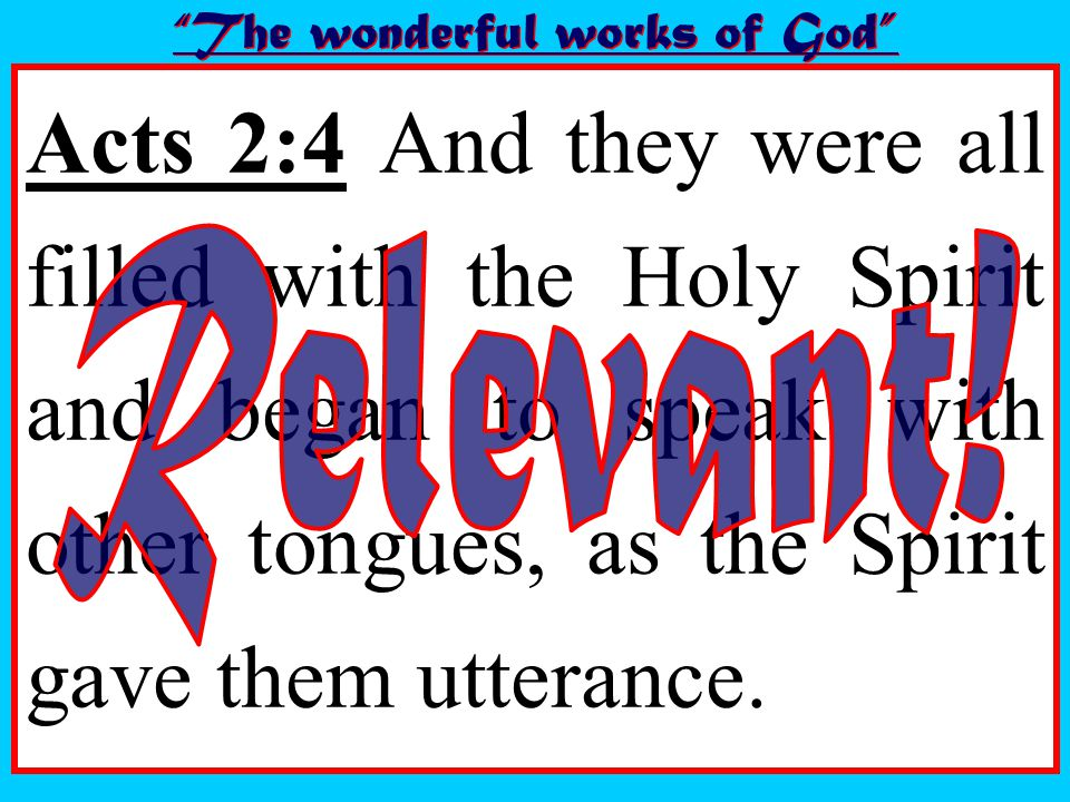 Acts 2:4 And they were all filled with the Holy Spirit and began to speak with other tongues, as the Spirit gave them utterance.