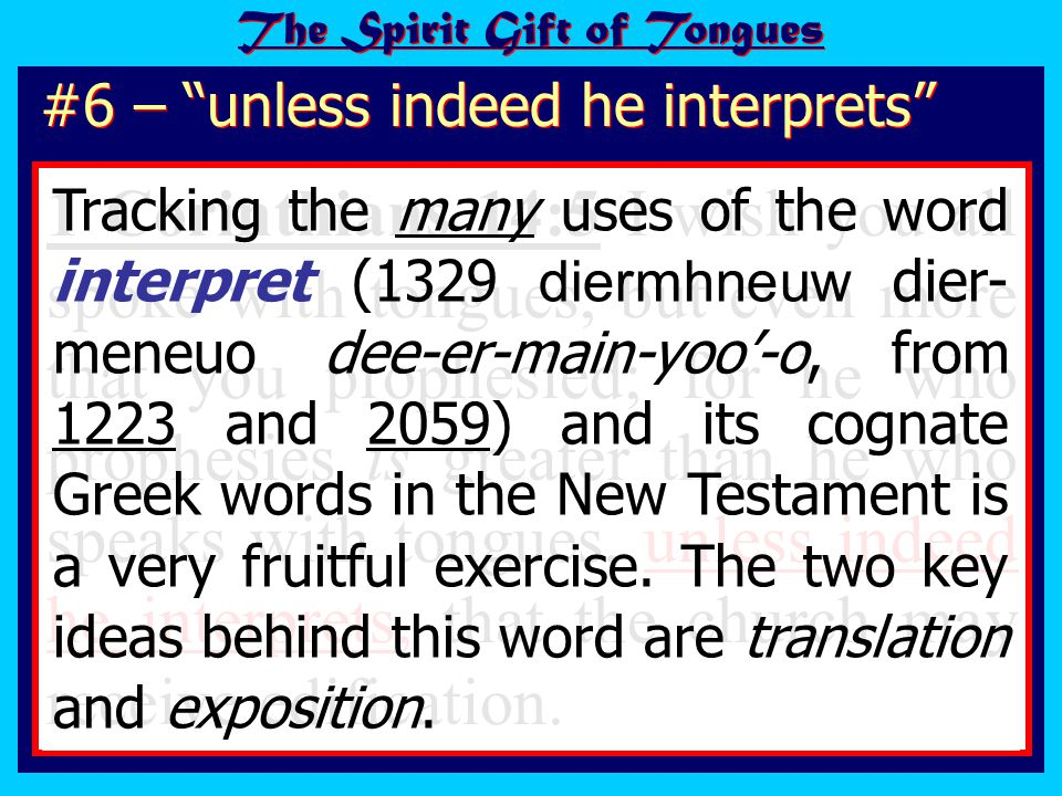 The Spirit Gift of Tongues #6 – unless indeed he interprets 1 Corinthians 14:5 I wish you all spoke with tongues, but even more that you prophesied; for he who prophesies is greater than he who speaks with tongues, unless indeed he interprets, that the church may receive edification.