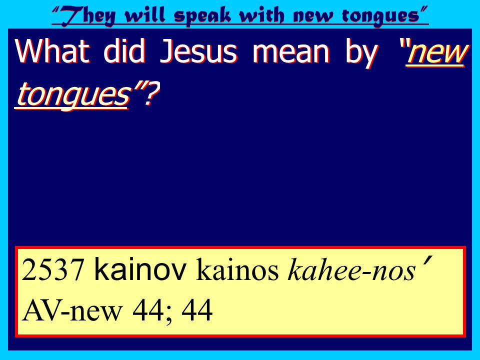 What did Jesus mean by new tongues .