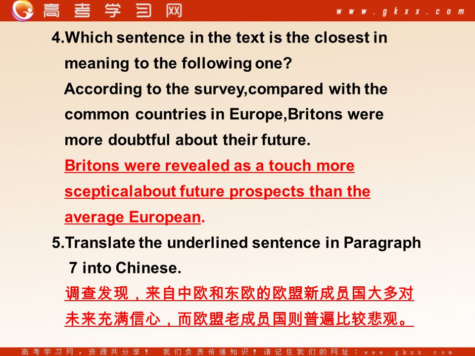 4.Which sentence in the text is the closest in meaning to the following one.