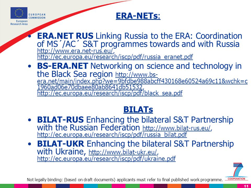 Not legally binding: (based on draft documents) applicants must refer to final published work programme. 11 ERA-NETs: ERA.NET RUS Linking Russia to th