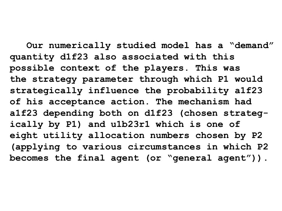 Our numerically studied model has a demand quantity d1f23 also associated with this possible context of the players.