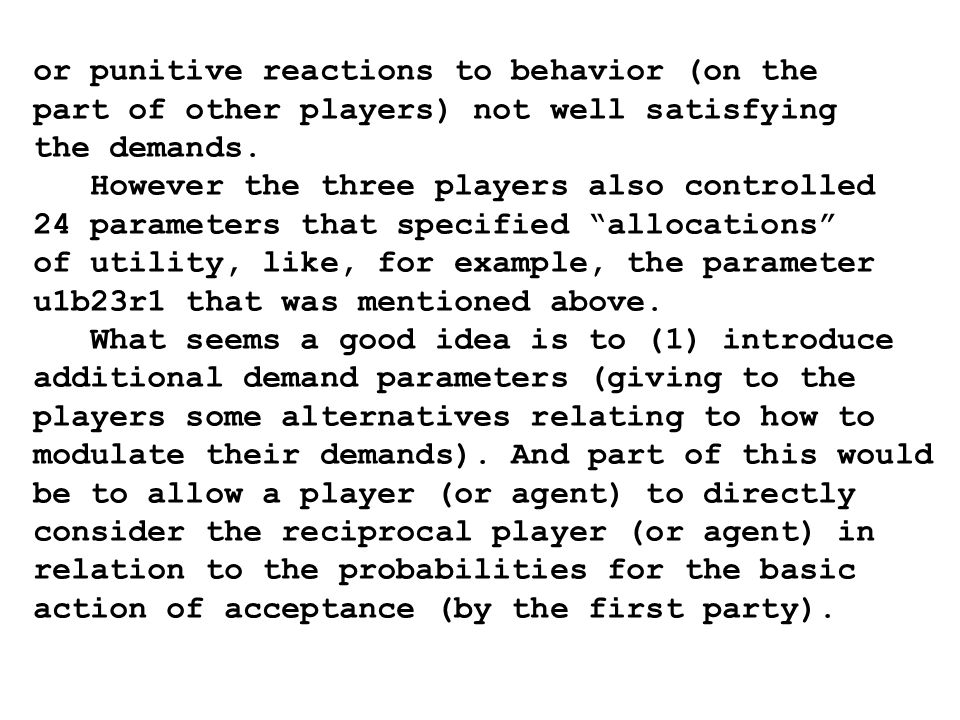 or punitive reactions to behavior (on the part of other players) not well satisfying the demands.
